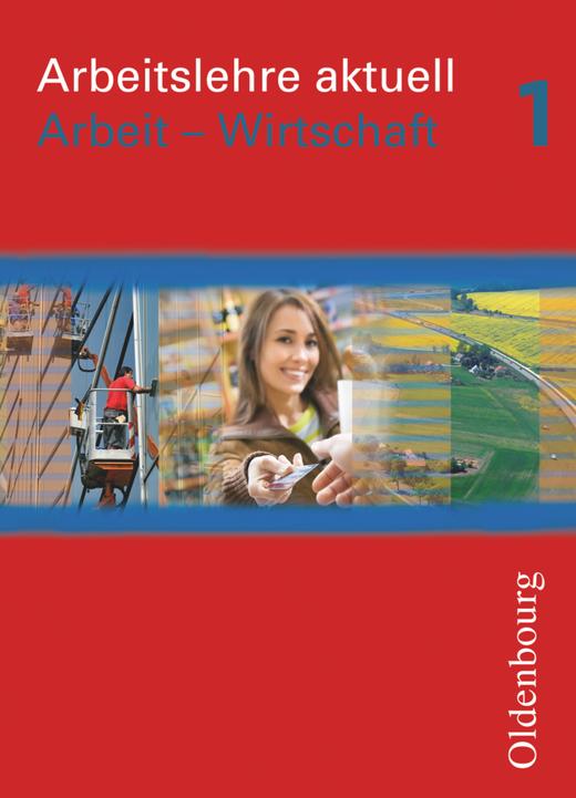 Arbeitslehre aktuell - Schülerbuch - Band 1