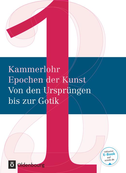 Kammerlohr - Von den Ursprüngen bis zur Gotik - Schülerbuch - Band 1