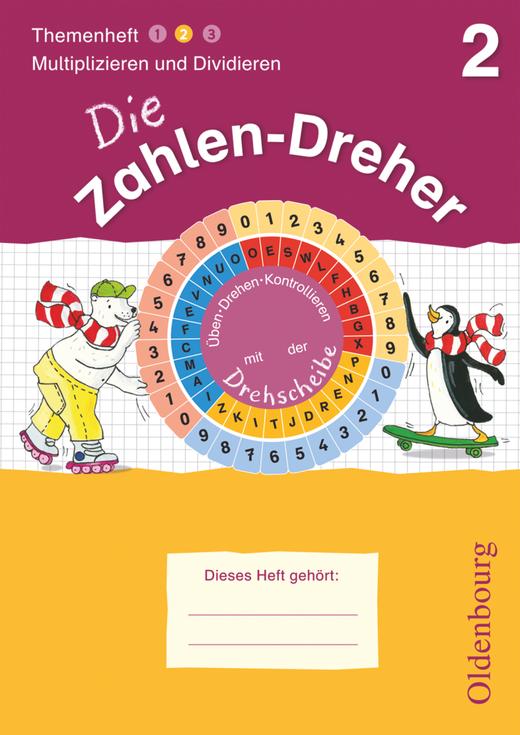 Die Zahlen-Dreher - Multiplizieren und Dividieren - Übungsheft mit Lösungsheft und Drehscheibe - 2. Schuljahr