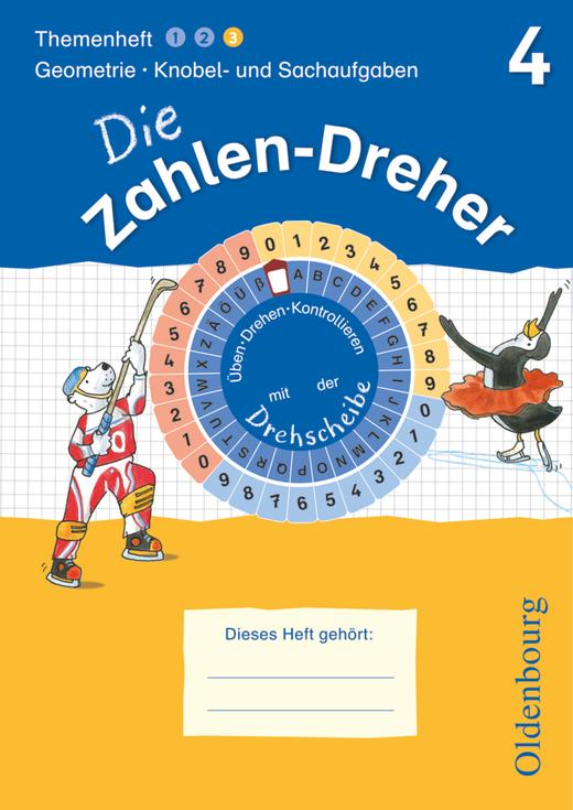 Die Zahlen-Dreher - Geometrie / Knobel- und Sachaufgaben - Übungsheft mit Lösungsheft und Drehscheibe - 4. Schuljahr