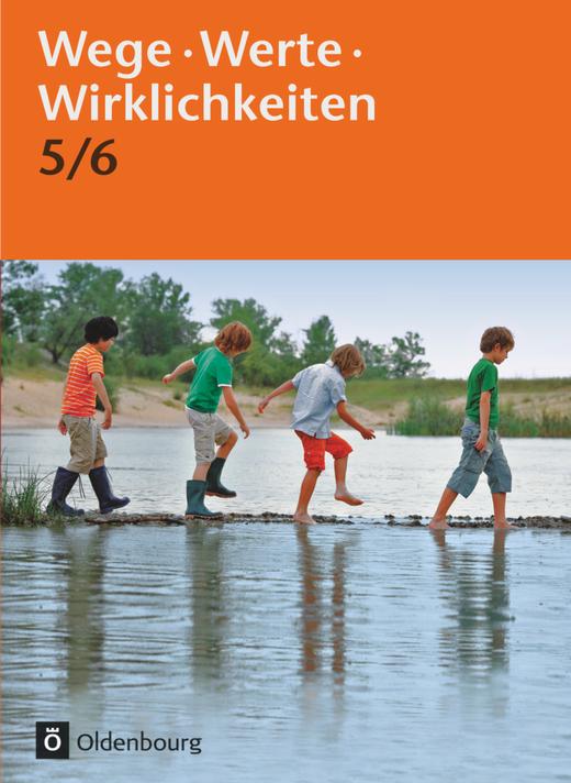 Wege. Werte. Wirklichkeiten - Ethik / Normen und Werte / LER - Schülerbuch - 5./6. Schuljahr