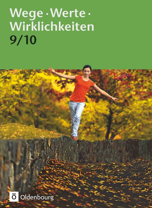 Wege. Werte. Wirklichkeiten - Ethik / Normen und Werte / LER - Schülerbuch - 9./10. Schuljahr