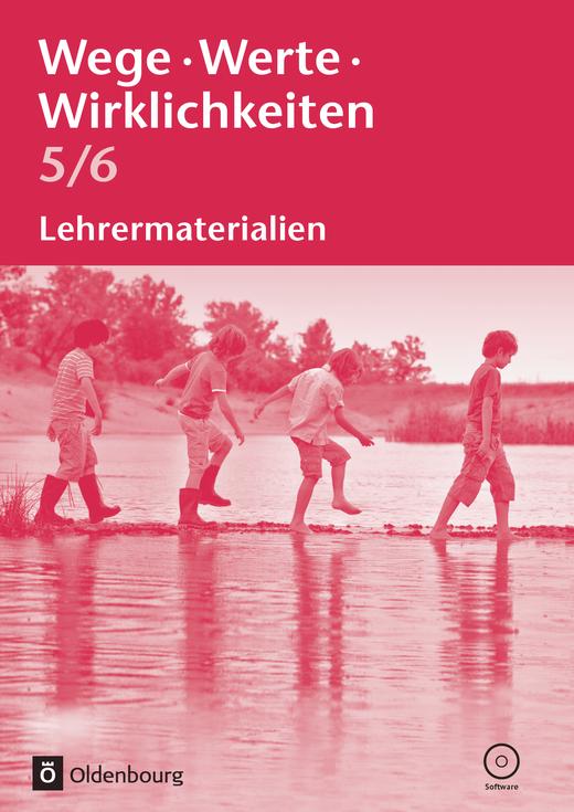 Wege. Werte. Wirklichkeiten - Ethik / Normen und Werte / LER - Lehrermaterialien mit CD-ROM - 5./6. Schuljahr