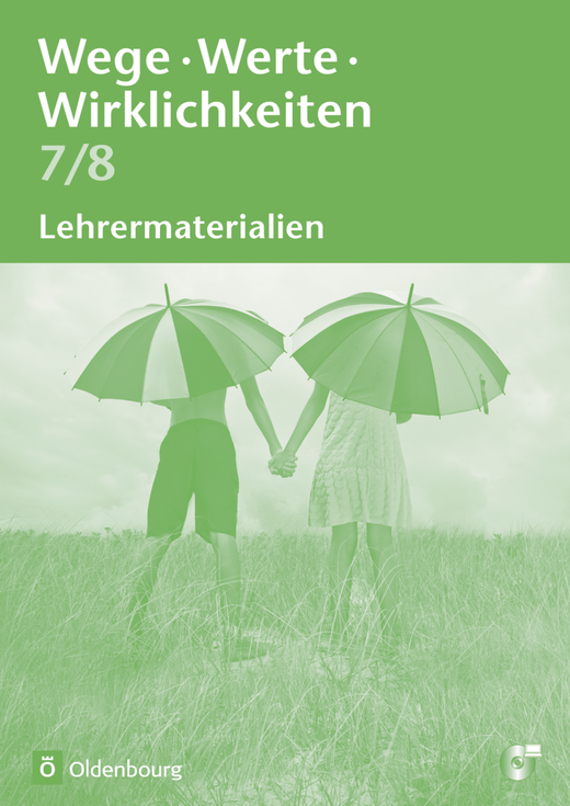 Wege. Werte. Wirklichkeiten - Ethik / Normen und Werte / LER - Lehrermaterialien mit CD-ROM - 7./8. Schuljahr