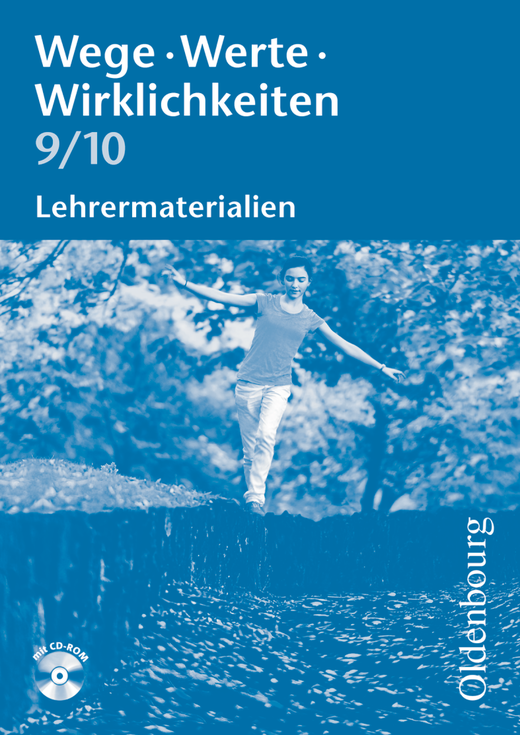 Wege. Werte. Wirklichkeiten - Ethik / Normen und Werte / LER - Lehrermaterialien mit CD-ROM - 9./10. Schuljahr