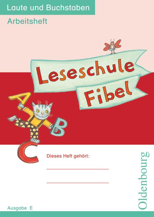 Leseschule Fibel - Laute und Buchstaben - Arbeitsheft