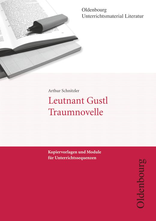 Oldenbourg Unterrichtsmaterial Literatur - Leutnant Gustl / Die Traumnovelle