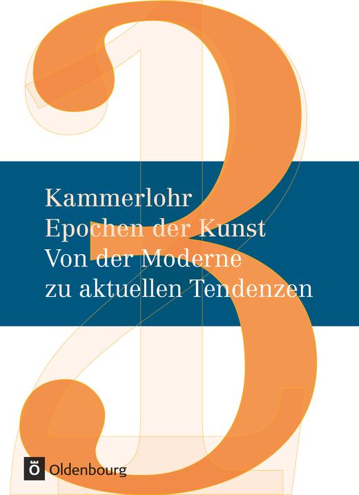 Kammerlohr - Von der Moderne zu aktuellen Tendenzen - Schülerbuch - Band 3