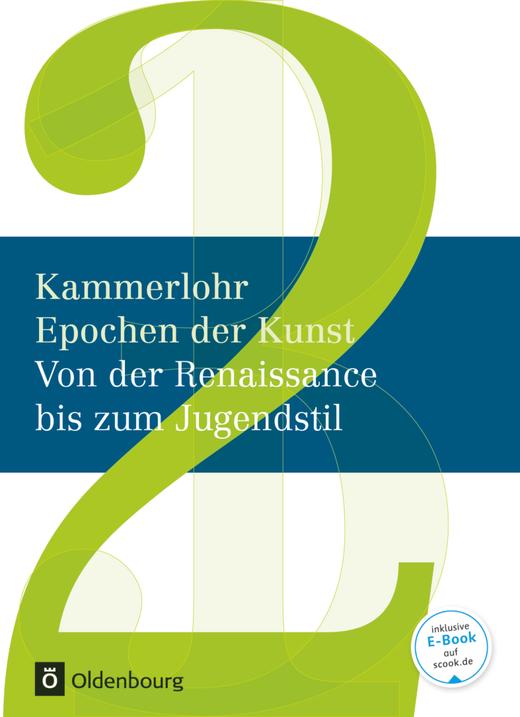 Kammerlohr - Von der Renaissance bis zum Jugendstil - Schülerbuch - Band 2