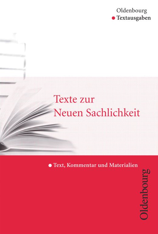 Oldenbourg Textausgaben - Texte zur Neuen Sachlichkeit