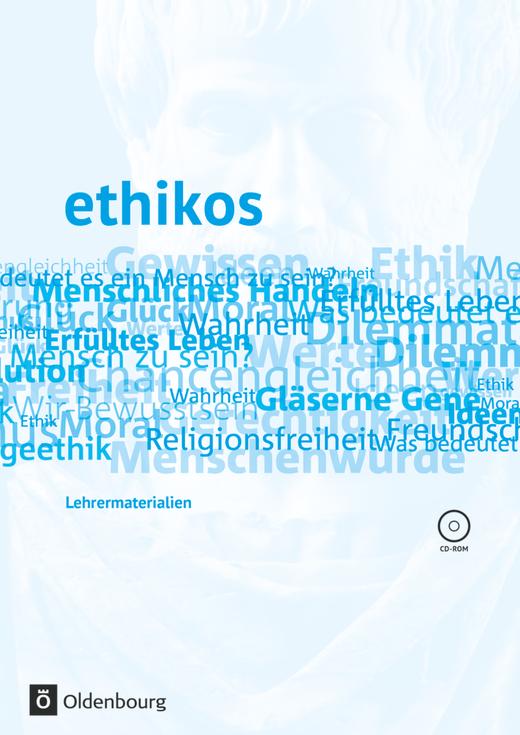 Ethikos - Lehrermaterialien mit CD-ROM - 11./12. Schuljahr