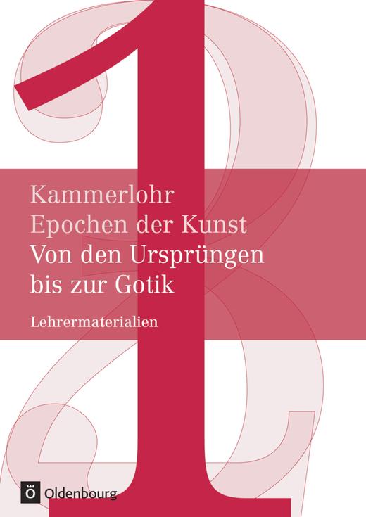 Kammerlohr - Von den Ursprüngen bis zur Gotik - Lehrermaterialien - Band 1