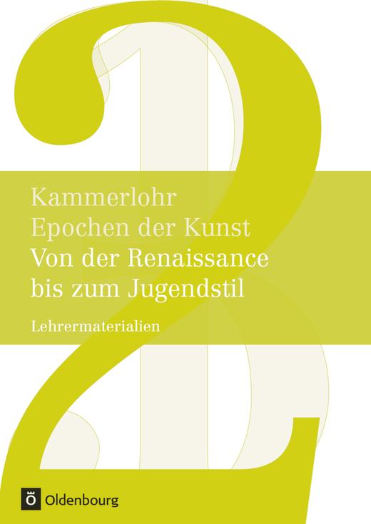 Kammerlohr - Von der Renaissance bis zum Jugendstil - Lehrermaterialien - Band 2