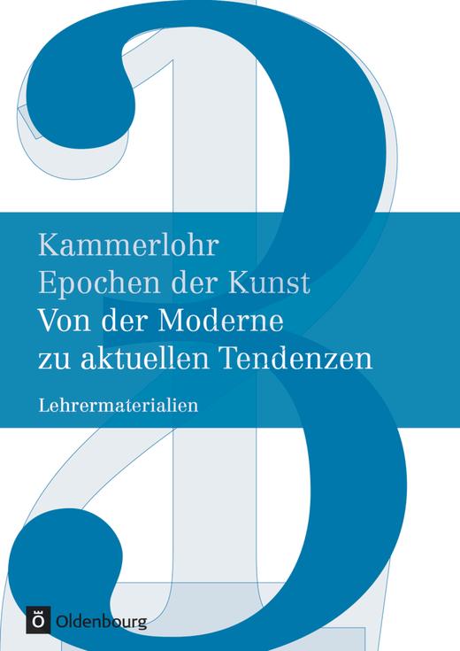 Kammerlohr - Von der Moderne zu aktuellen Tendenzen - Lehrermaterialien - Band 3