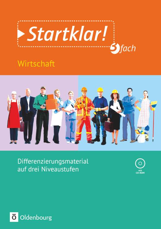 Startklar! - Wirtschaft -  3fach differenziert - Kopiervorlagen mit CD-ROM - Klasse 5-9/10