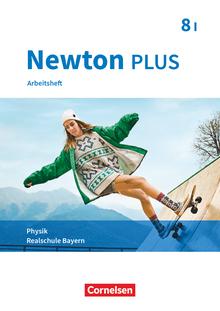 Newton plus - Arbeitsheft mit Lösungen - 8. Jahrgangsstufe - Wahlpflichtfächergruppe I
