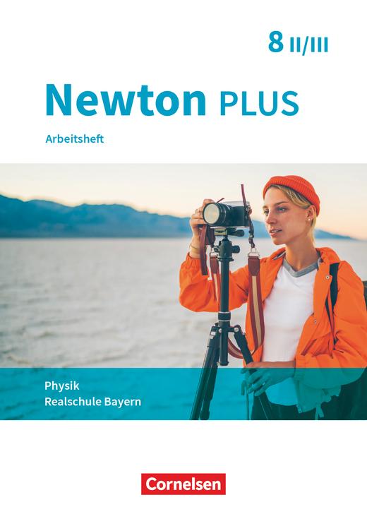 Newton plus - Arbeitsheft mit Lösungen - 8. Jahrgangsstufe - Wahlpflichtfächergruppe II-III