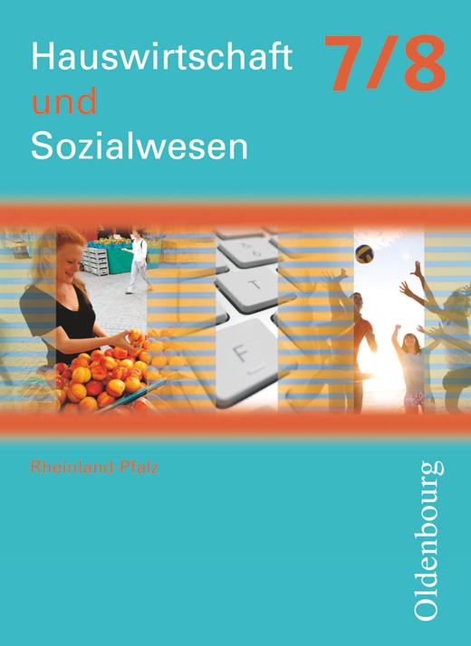 Hauswirtschaft und Sozialwesen - Schülerbuch - 7./8. Schuljahr
