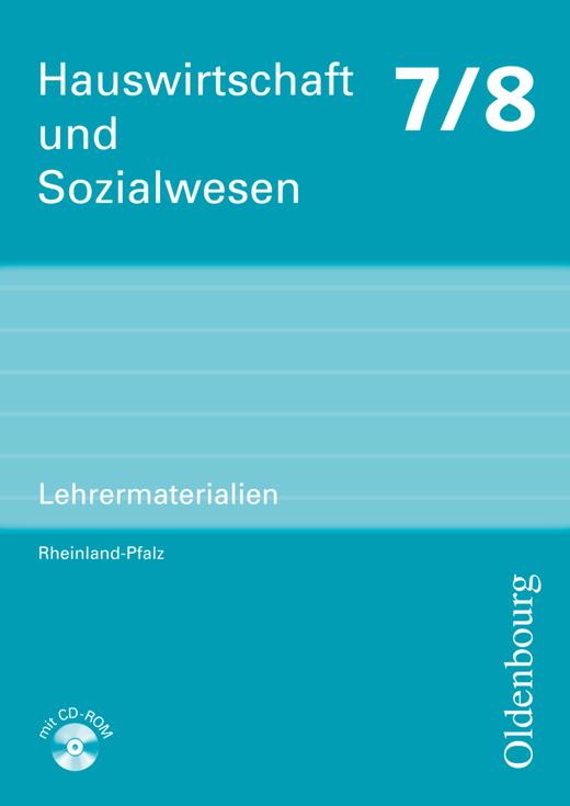 Hauswirtschaft und Sozialwesen - Lehrermaterialien mit CD-ROM - 7./8. Schuljahr