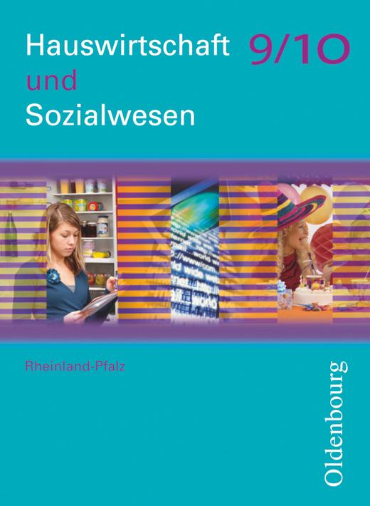 Hauswirtschaft und Sozialwesen - Schülerbuch - 9./10. Schuljahr
