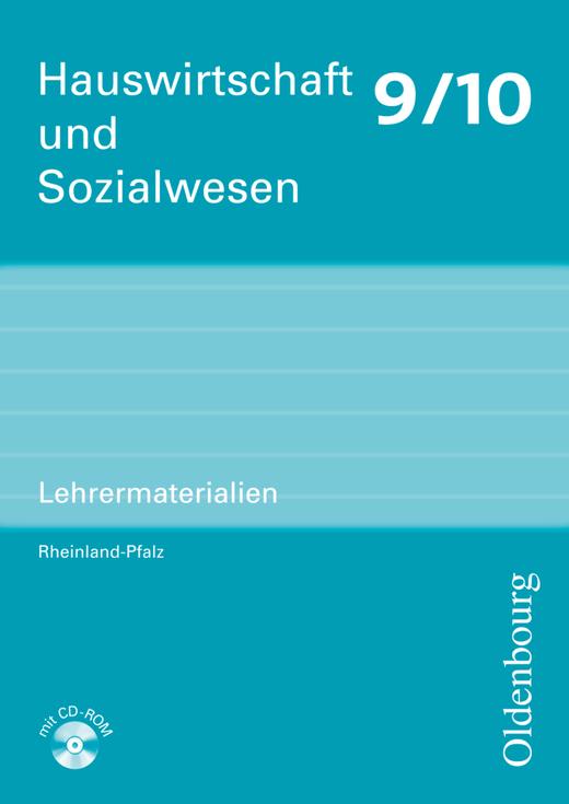Hauswirtschaft und Sozialwesen - Lehrermaterialien mit CD-ROM - 9./10. Schuljahr