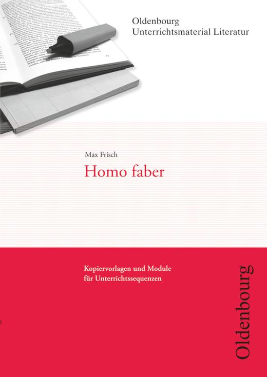 Oldenbourg Unterrichtsmaterial Literatur - Homo faber