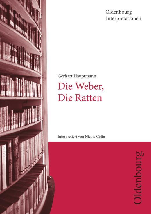 Oldenbourg Interpretationen - Die Ratten / Die Weber - Band 117