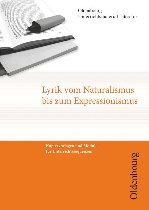 Oldenbourg Unterrichtsmaterial Literatur - Lyrik vom Naturalismus bis Expressionismus