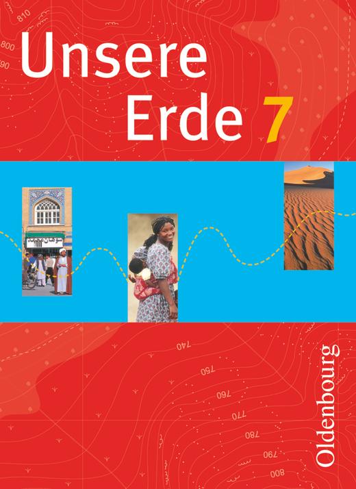 Unsere Erde (Oldenbourg) - Schülerbuch - 7. Jahrgangsstufe