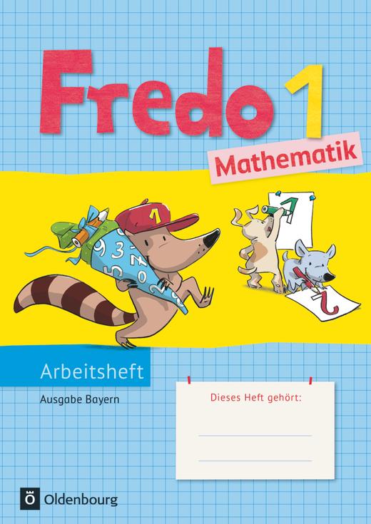 Fredo - Mathematik - Arbeitsheft - 1. Jahrgangsstufe