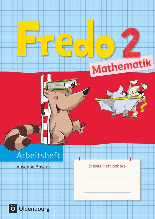 Fredo - Mathematik - Arbeitsheft - 2. Jahrgangsstufe
