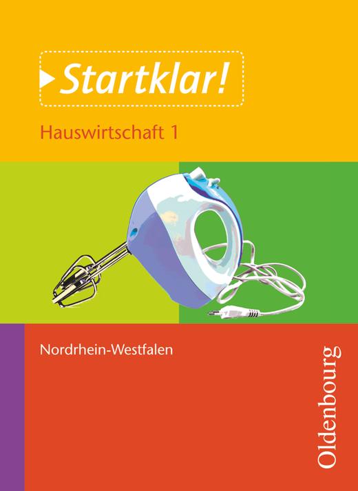 Startklar! - Hauswirtschaft - Band 1 - Ernährung und Verbraucherbildung - Schülerbuch