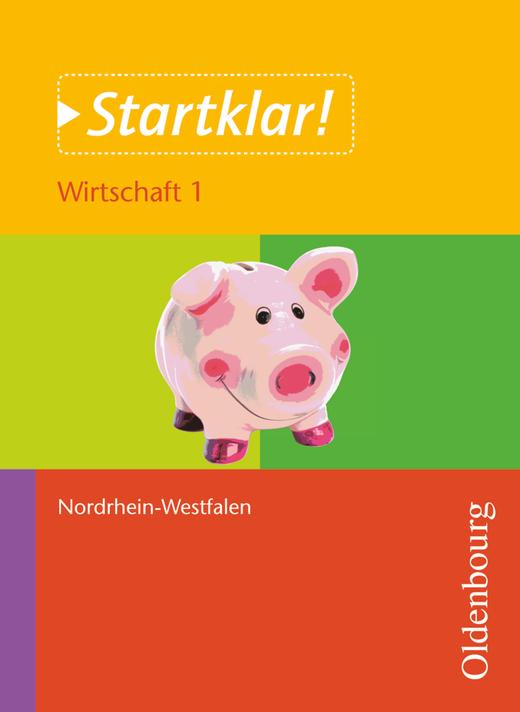 Startklar! - Wirtschaft - Band 1 - Wirtschaften in privaten Haushalten - Schülerbuch