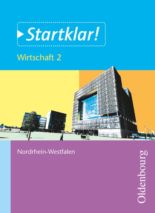 Startklar! - Wirtschaft - Band 2 - Wirtschaften in Unternehmen - Schülerbuch