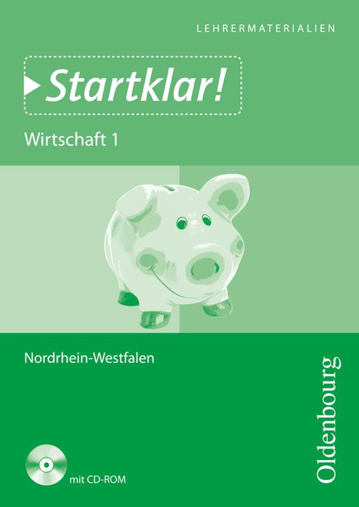 Startklar! - Wirtschaft - Band 1 - Wirtschaften in privaten Haushalten - Lehrermaterialien mit CD-ROM