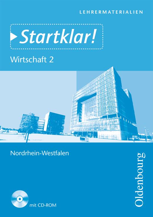 Startklar! - Wirtschaft - Band 2 - Wirtschaften in Unternehmen - Lehrermaterialien mit CD-ROM