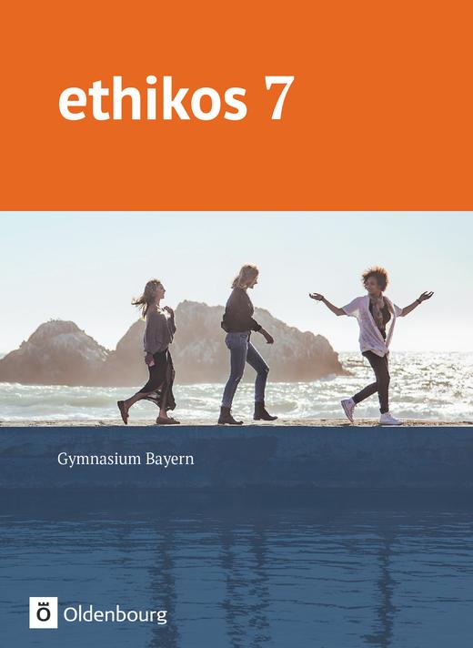 Ethikos - Schülerbuch - 7. Jahrgangsstufe