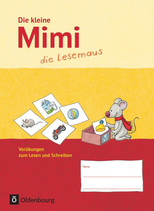 Mimi, die Lesemaus - Die kleine Mimi, die Lesemaus - Vorübungen zum Lesen und Schreiben