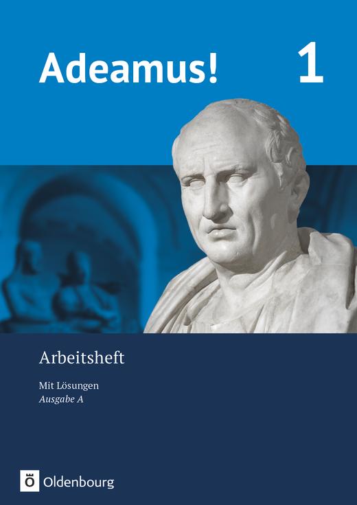 Adeamus! - Arbeitsheft 1 mit Lösungen
