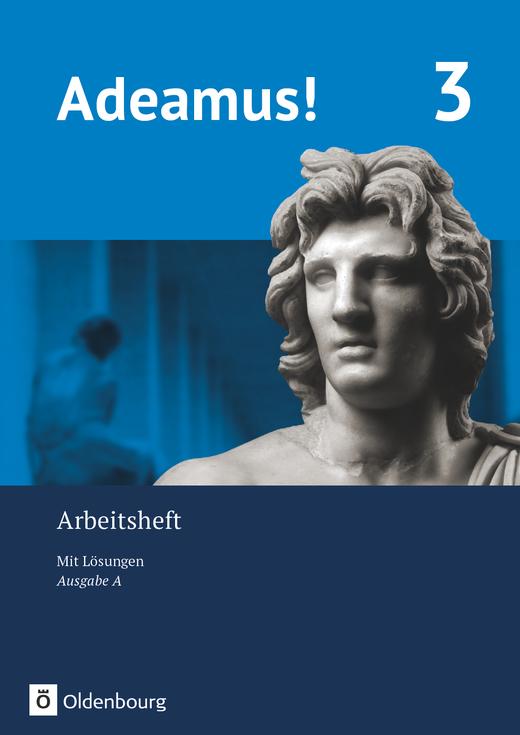 Adeamus! - Arbeitsheft 3 mit Lösungen