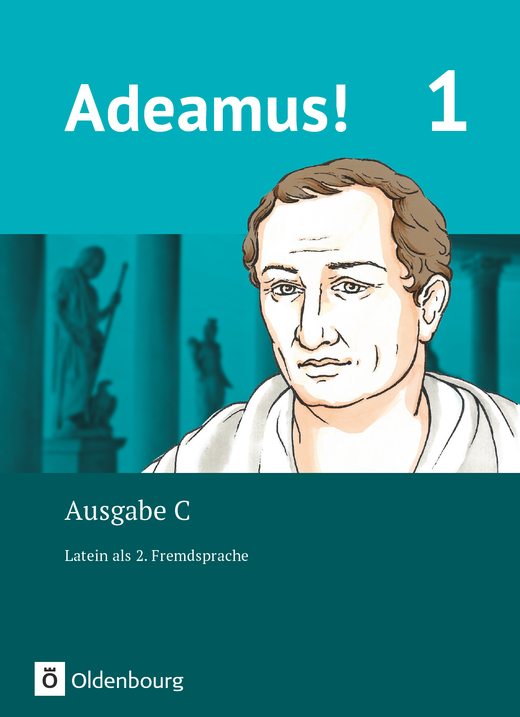 Adeamus! - Texte, Übungen, Begleitgrammatik - Band 1