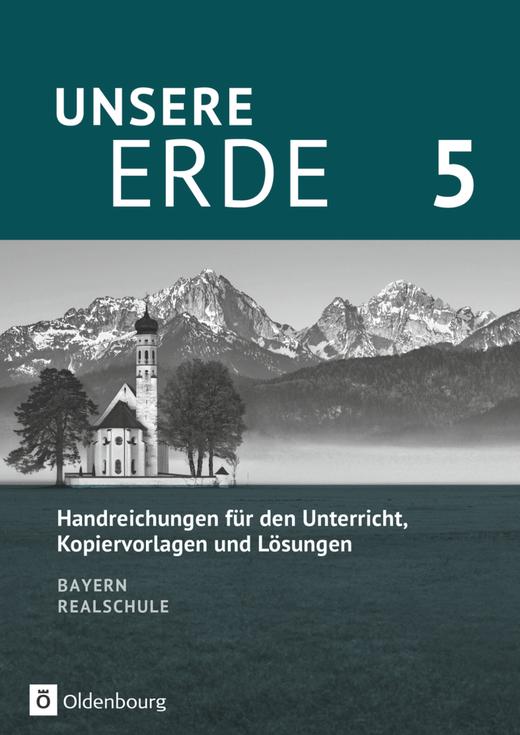 Unsere Erde (Oldenbourg) - Handreichungen für den Unterricht - 5. Jahrgangsstufe