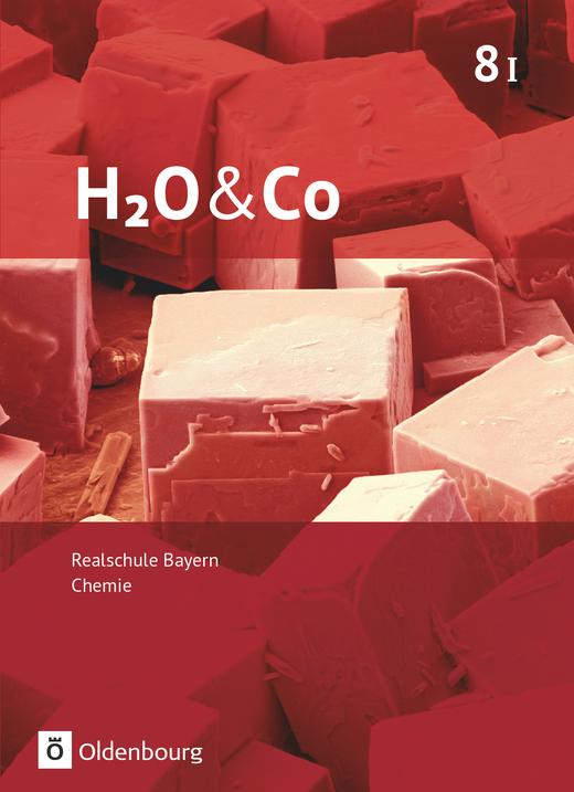 H2O & Co - Schülerbuch - 8. Schuljahr - Wahlpflichtfächergruppe I