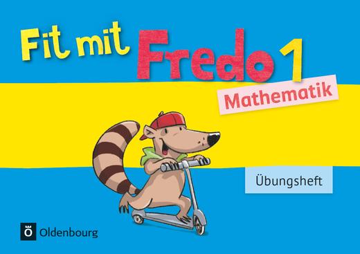 Fredo - Mathematik - Übungsheft - Fit mit Fredo 1 - 1. Schuljahr