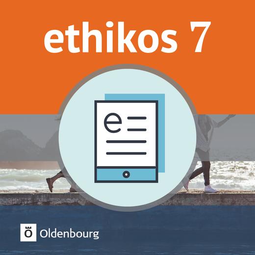 Ethikos - Schülerbuch als E-Book - 7. Jahrgangsstufe