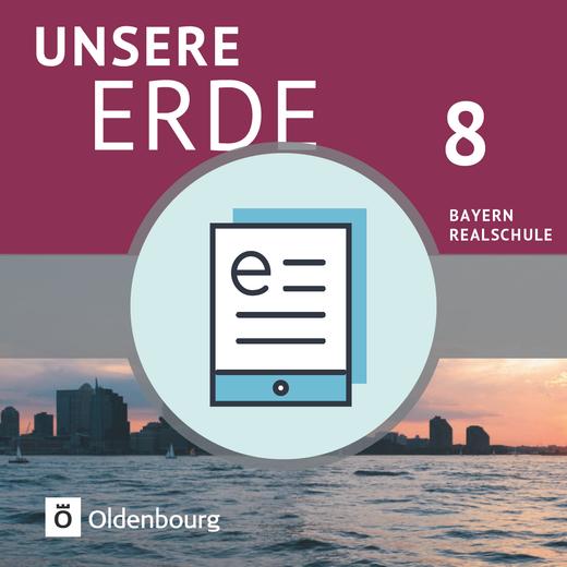 Unsere Erde (Oldenbourg) - Schülerbuch als E-Book - 8. Jahrgangsstufe