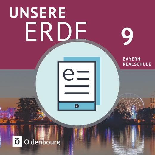 Unsere Erde (Oldenbourg) - Schülerbuch als E-Book - 9. Jahrgangsstufe