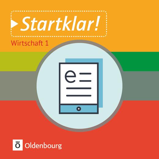 Startklar! - Wirtschaft - Band 1 - Wirtschaften in privaten Haushalten - Schülerbuch als E-Book