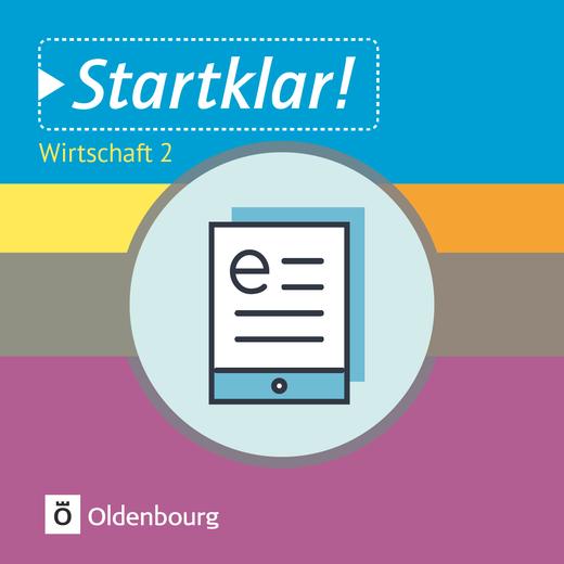 Startklar! - Wirtschaft - Band 2 - Wirtschaften in Unternehmen - Schülerbuch als E-Book