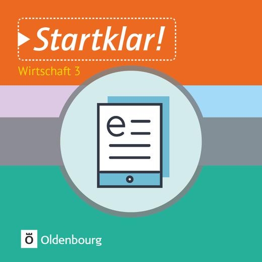 Startklar! - Wirtschaft - Band 3 - Zukunft von Arbeit und Beruf - Schülerbuch als E-Book